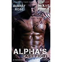 Alpha's Last Fight: A Paranormal Shapeshifter BBW Romance by Aubrey Rose (2014-07-17)