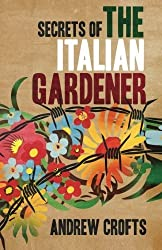 Secrets of the Italian Gardener by Andrew Crofts (2013-07-26)