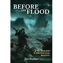 Before the Flood: Volume 4 (The Seraph Chronicles)