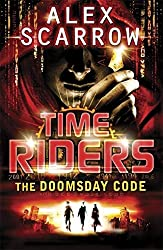 Timeriders the Doomsday Code by Alex Scarrow (2011-03-29)