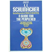 A Guide for the Perplexed by E.F. Schumacher (1990-09-01)