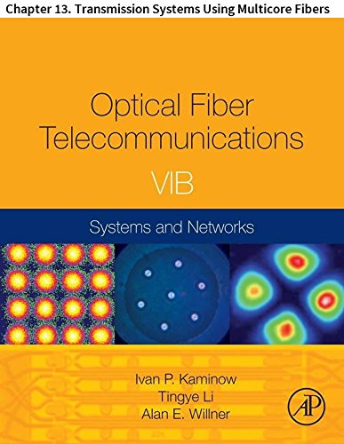 Optical Fiber Telecommunications VIB: Chapter 13. Transmission Systems Using Multicore Fibers (Optics and Photonics) (Receiver Ge Wireless)