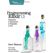Programming Elixir 1.3: Functional Concurrent Pragmatic Fun