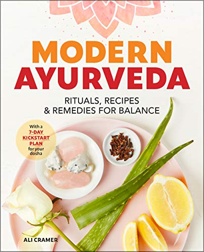 Modern Ayurveda: Rituals, Recipes, and Remedies for Balance (English Edition)