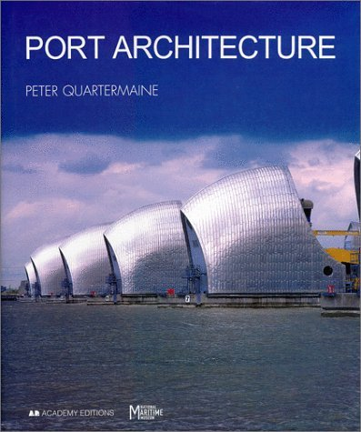 Port Architecture: Constructing the Littoral by Peter Quartermaine (1999-04-26)