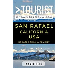 Greater Than a Tourist – San Rafael California USA: 50 Travel Tips from a Local (English Edition)