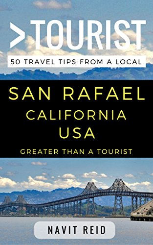 Greater Than a Tourist - San Rafael California USA: 50 Travel Tips from a Local (English Edition)