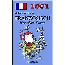 1001 einfache Wörter in Französisch (Wortschatz-Trainer)