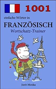 1001 einfache Wörter in Französisch (Wortschatz-Trainer) von [Menka, Jorit]