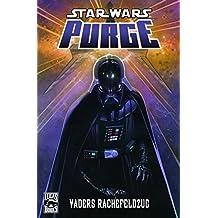 Star Wars Comics: Bd. 80: Purge - Vaders Rachefeldzug