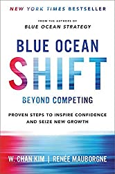Blue Ocean Shift: Beyond Competing - Proven Steps to Inpire Confidence and Seize New Growth