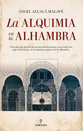 Alquimia en la Alhambra, La (Al  Ándalus) por Ángel Alcalá Malavé