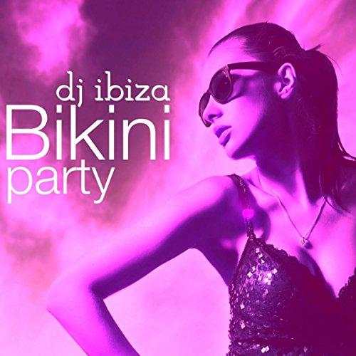 Bikini Party Dj Ibiza - Cool Music & Bossanova Background
