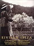 Ibiza: la isla que fue (esp./cat./ing.): L'illa D'un Temps / La Isla De Antano / L'isola Senza Tempo / Die Zeitlose Insel / L'ile D'autrefois