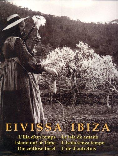Ibiza: la isla que fue (esp./cat./ing.): L'illa D'un Temps/La Isla De Antano/L'isola Senza Tempo/Die Zeitlose Insel/L'ile D'autrefois por MARTIN DAVIES