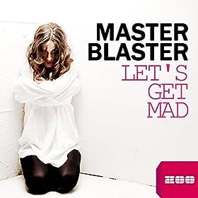 Master Blaster-Let's Get Mad