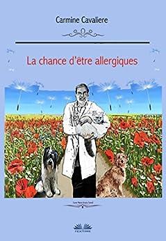 La Chance D'être Allergiques ? por Carmine Cavaliere epub