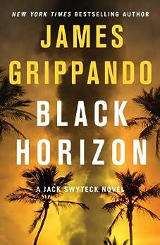Black Horizon (Jack Swyteck) by [Grippando, James]