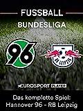 Das komplette Spiel: Hannover 96 gegen RB Leipzig