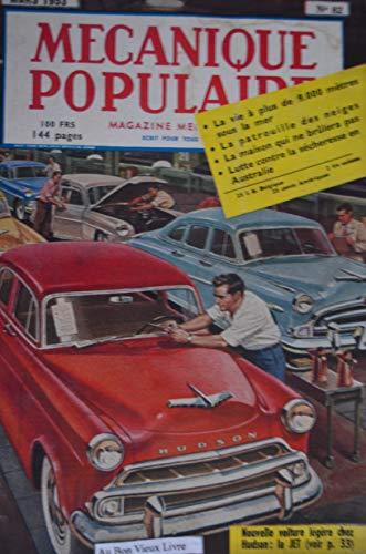Mécanique populaire n° 82, mars 1953 : la vie à plus de 9 000 mètres sous la mer la patrouille des neiges la maison qui ne brûlera pas ... par Collectif