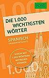 PONS Die 1.000 wichtigsten Wörter - Spanisch Grundwortschatz: Schon mit 1.000 Wörtern mitreden können -