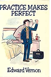 Practice Makes Perfect (Edward Vernon's Practice series Book 1) (English Edition)