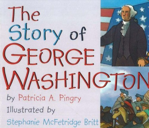 Story of George Washington by Patricia A. Pingry (2000-09-25)