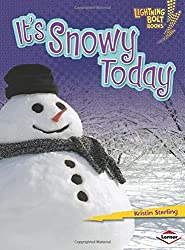 It's Snowy Today (Lightning Bolt Books) (Lightning Bolt Books: What's the Weather Like? (Library)) by Kristin Sterling (2009-10-01)