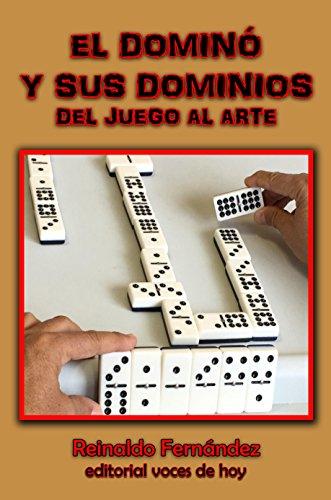 El dominó y sus dominios: Del juego al arte (Spanish Edition)