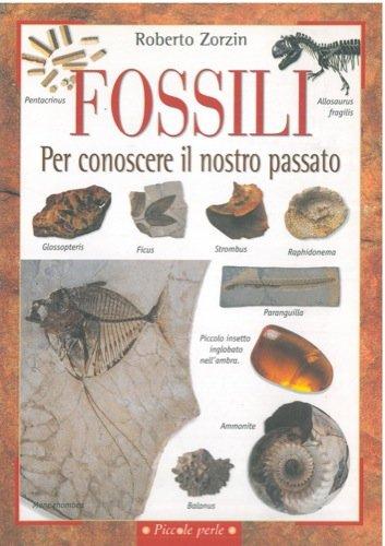 Fossili. Per conoscere il nostro passato.