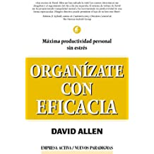 Organizate Con Eficacia / Getting Things Done (Spanish Edition) by David Allen (2002-12-01)