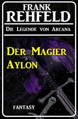 Der Magier Aylon (Die Legende von Arcana 3)