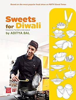 Sweets For  Diwali: Extracted from Chakh Le India Cookbook by [Bal, Aditya]