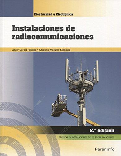 Instalaciones de radiocomunicaciones 2.ª edición 2018 por JAVIER GARCIA RODRIGO