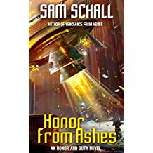 Honor from Ashes (Honor and Duty Book 3) (English Edition)