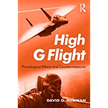 High G Flight: Physiological Effects and Countermeasures (English Edition)