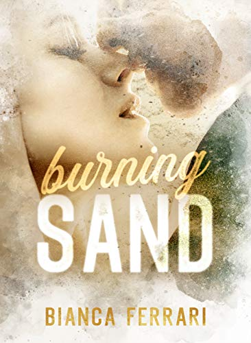 Burning Sand (Flames Series Vol. 1) di [Ferrari, Bianca]