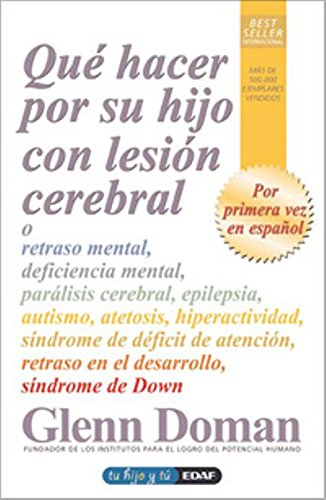 Que Hacer Por Su Hijo Con Lesion Cerebra (Tu hijo y tú) por Glenn Doman