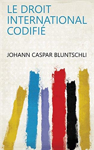 Le droit international codifié (French Edition)