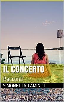 Il Concerto: Racconti di [Caminiti, Simonetta]