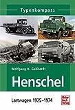 Henschel: Lastwagen 1925-1974 (Typenkompass) - Wolfgang H. Gebhardt