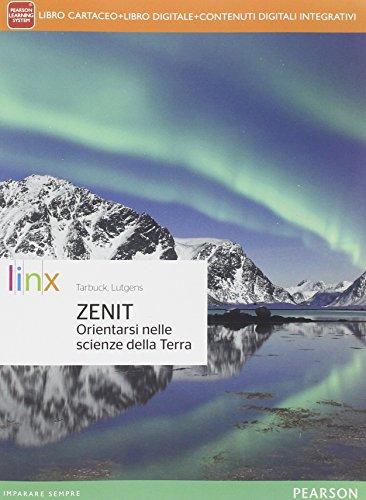 Zenit. Orientarsi nelle scienze della terra. Per le Scuole superiori. Con e-book. Con espansione online