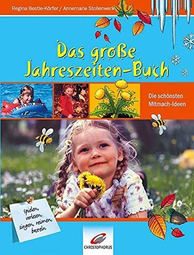 Das grosse Jahreszeiten-Buch: Die schönsten Mitmach-Ideen