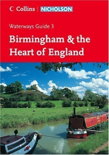 Collins/Nicholson Waterways Guides (3) - Birmingham and the Heart of England: Birmingham & the Heart of England No. 3 New A5 Edition published by Collins (2006)