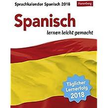 Sprachkalender Spanisch - Kalender 2018: Spanisch lernen leicht gemacht