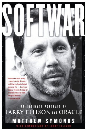 Softwar: An Intimate Portrait of Larry Ellison and Oracle by Matthew Symonds (2004-09-07)