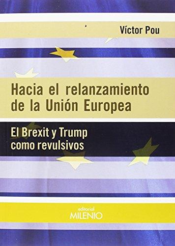 Hacia el relanzamiento de la Unión Europea. El Brexit y Trump como revulsivos (Alfa)