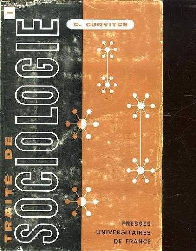 traite-de-sociologie-tome-1-introduction-problemes-de-sociologie-generale-problemes-de-morphologie-sociale-problemes-de-sociologie-economique-problemes-de-sociologie-industrielle