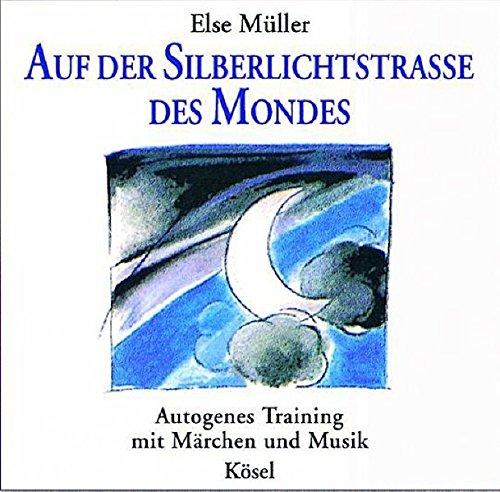 Des Mondes Stimme (Auf der Silberlichtstraße des Mondes: Autogenes Training mit Märchen und Musik von Sabine Dreier)