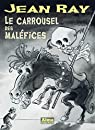 Le carrousel des maléfices par Ray